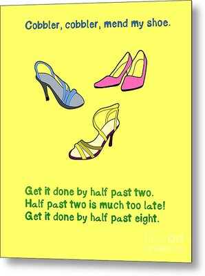 Cobbler, Cobbler, Mend My Shoe Metal Print by Humorous Quotes