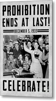 Prohibition Ends Celebrate Metal Print by Jon Neidert