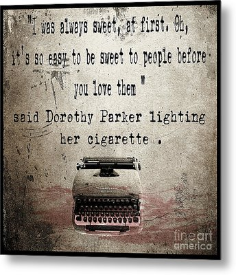Said Dorothy Parker Metal Print by Cinema Photography