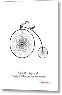 Albert Einstein Quote - Life Is Riding Like A Bicycle ...  Metal Print by Aged Pixel