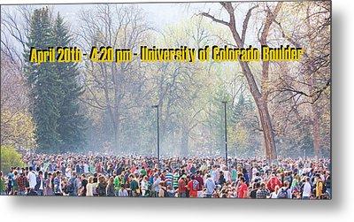 April 20th - University Of Colorado Boulder Metal Print by James BO  Insogna