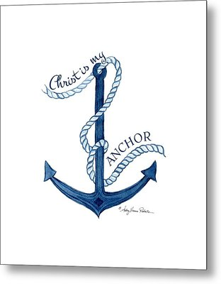 Beach House Nautical Ship Christ Is My Anchor Metal Print by Audrey Jeanne Roberts