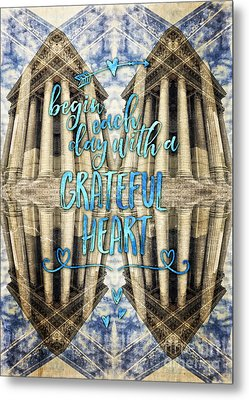 Begin Each Day With A Grateful Heart Madeleine Paris Metal Print by Beverly Claire Kaiya
