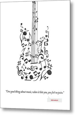 Bob Marley Quote - One Good Thing About Music... Metal Print by Aged Pixel