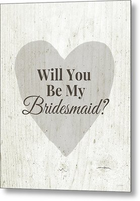 Bridesmaid Card Rustic- Art By Linda Woods Metal Print by Linda Woods