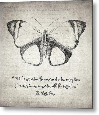 Butterfly Quote - The Little Prince Metal Print by Taylan Apukovska