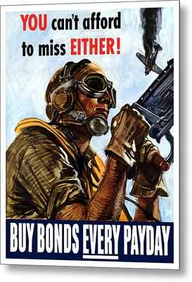 Buy Bonds Every Payday Metal Print by War Is Hell Store