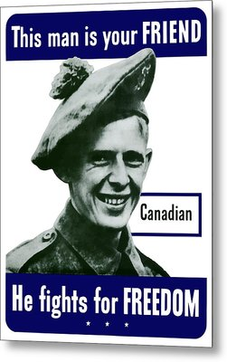 Canadian This Man Is Your Friend Metal Print by War Is Hell Store