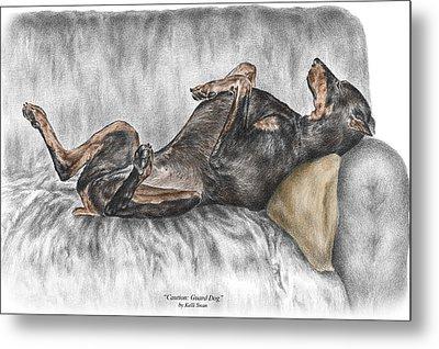 Caution Guard Dog - Doberman Pinscher Print Color Tinted Metal Print by Kelli Swan