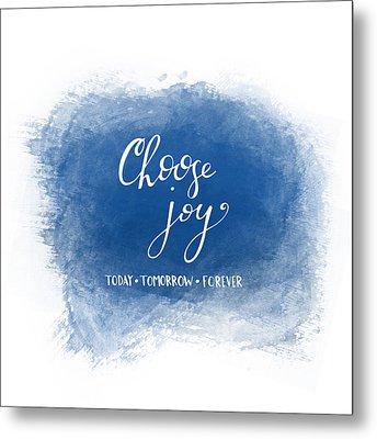 Choose Joy Metal Print by Nancy Ingersoll
