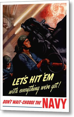 Choose The Navy -- Ww2 Metal Print by War Is Hell Store