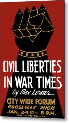 Civil Liberties In War Times - Wpa Metal Print by War Is Hell Store