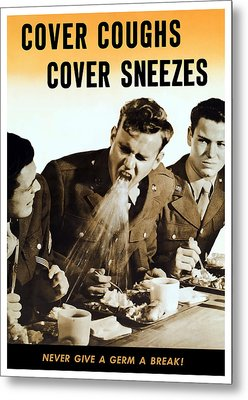 Cover Coughs Cover Sneezes Metal Print by War Is Hell Store