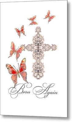 Cross Born Again Christian Inspirational Butterfly Butterflies Metal Print by Audrey Jeanne Roberts