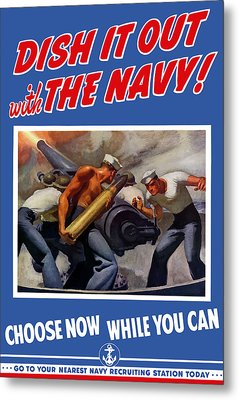 Dish It Out With The Navy Metal Print by War Is Hell Store