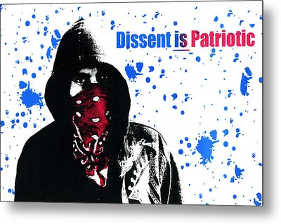 Dissent Is Patriotic Metal Print by Jeffery Ball