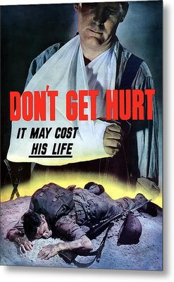 Don't Get Hurt It May Cost His Life Metal Print by War Is Hell Store