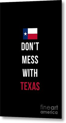 Don't Mess With Texas Tee Black Metal Print by Edward Fielding