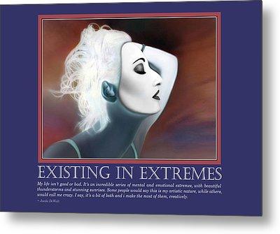Existing In Extremes Metal Print by Jaeda DeWalt