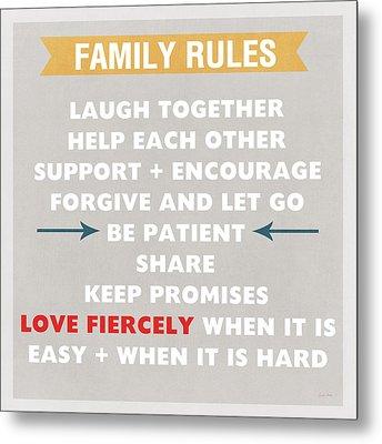 Family Rules Metal Print by Linda Woods