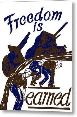 Freedom Is Earned - Ww2 Metal Print by War Is Hell Store