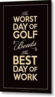 Golf Day Quote Metal Print by Mark Kingsley Brown