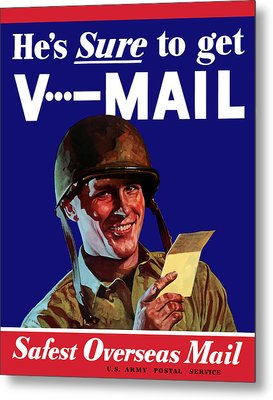 He's Sure To Get V-mail Metal Print by War Is Hell Store