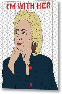 Hillary Clinton I'm With Her Metal Print by Nicole Wilson