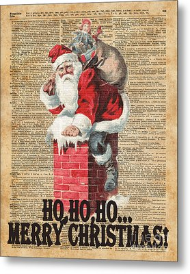 Ho,ho Merry Chirstmas Santa Claus In Chimney Dictionary Art Metal Print by Jacob Kuch