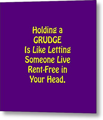 Holding A Grudge Is Like 5438.02 Metal Print by M K  Miller