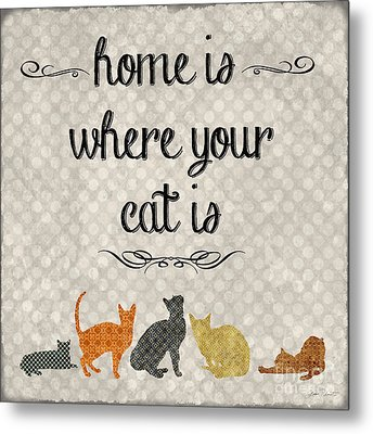 Home Is Where Your Cat Is-jp3040 Metal Print by Jean Plout
