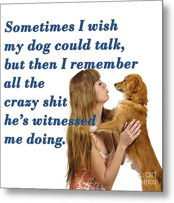 Human And Dog Face To Face  Metal Print by Humorous Quotes