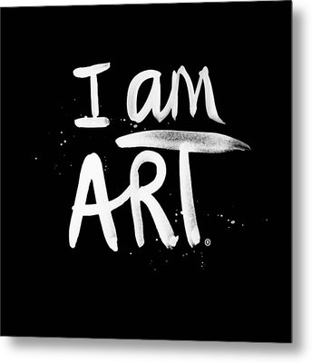 I Am Art- Painted Metal Print by Linda Woods