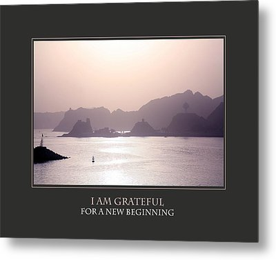 I Am Grateful For A New Beginning Metal Print by Donna Corless