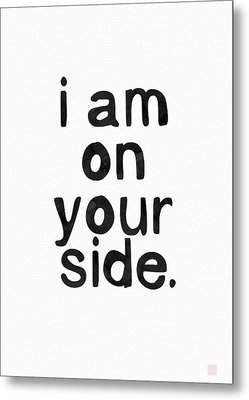 I Am On Your Side- Art By Linda Woods Metal Print by Linda Woods