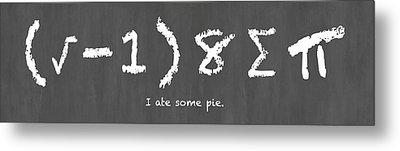 I Ate Some Pie Metal Print by Nancy Ingersoll