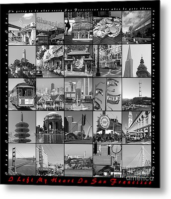 I Left My Heart In San Francisco 20150103 Bw With Text Metal Print by Home Decor