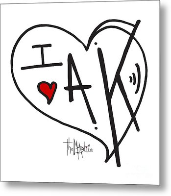 I Love Alaska Heart Design From The Livin The Mad Life Collection By Megan Duncanson Metal Print by Megan Duncanson