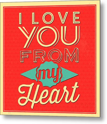I Love You From My Heart Metal Print by Naxart Studio