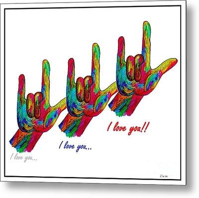 I Love You I Love You I Love You Metal Print by Eloise Schneider