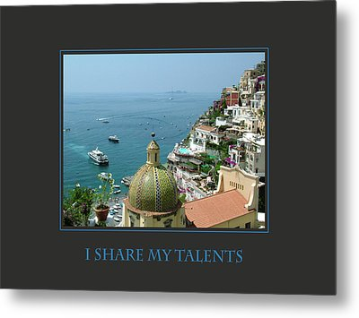 I Share My Talents Metal Print by Donna Corless