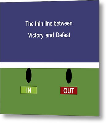 In Out - The Thin Line Between Victory And Defeat Metal Print by Carlos Vieira