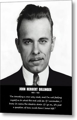 John Dillinger -- Public Enemy No. 1 Metal Print by Daniel Hagerman