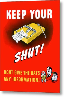 Keep Your Trap Shut -- Ww2 Propaganda Metal Print by War Is Hell Store