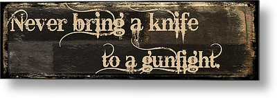 Knife To A Gunfight Mancave Metal Print by Mindy Sommers