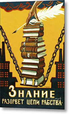 Knowledge Will Break The Chains Of Slavery, 1920 Metal Print by Alexei Radakov