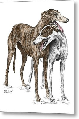 Lean On Me - Greyhound Dogs Print Color Tinted Metal Print by Kelli Swan
