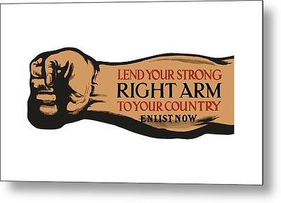 Lend Your Strong Right Arm To Your Country Metal Print by War Is Hell Store