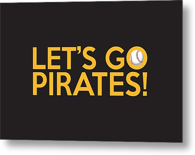 Let's Go Pirates Metal Print by Florian Rodarte