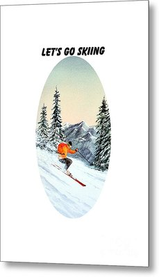Let's Go Skiing  Metal Print by Bill Holkham